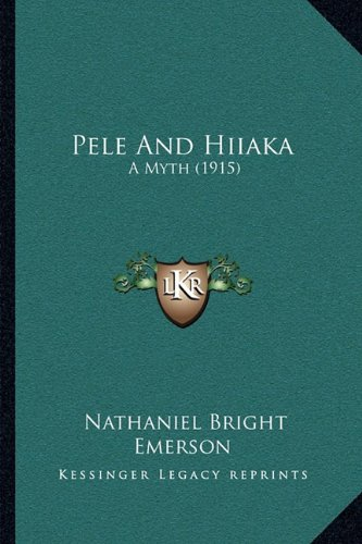 Pele And Hiiaka: A Myth (1915)