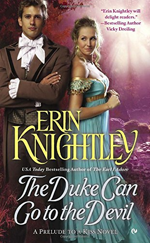 The Duke Can Go to the Devil: A Prelude to a Kiss Novel