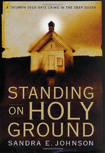 Standing on Holy Ground: A Triumph over Hate Crime in the Deep South PDF