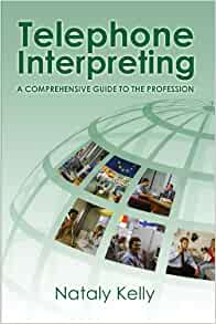 Amazon.com: Telephone Interpreting: A Comprehensive Guide