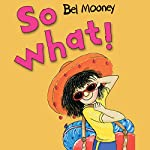 So What!: Kitty & Friends | Bel Mooney