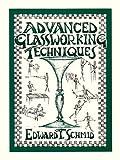 advanced glassworking techniques an enlightened manuscript