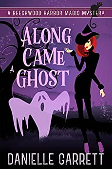 !!ONLINE!! Along Came A Ghost: A Beechwood Harbor Novella (Beechwood Habor Magic Mysteries Book 5). edited diseno Capitol Entry genre lifelong Ratings