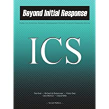 Beyond Initial Response: Using the National Incident Management System Incident Command System