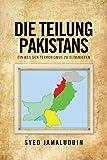 img - for DIE TEILUNG PAKISTANS : EIN WEG DEN TERRORISMUS ZU ELIMINIEREN (German Edition) book / textbook / text book
