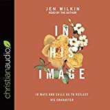 #5: In His Image: 10 Ways God Calls Us to Reflect His Character