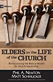 : Elders in the Life of the Church: Rediscovering the Biblical Model for Church Leadership (9marks Life in the Church)
