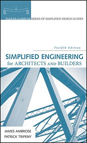 Simplified Engineering for Architects and Builders ParkerAmbrose Series of Simplified Design Guides