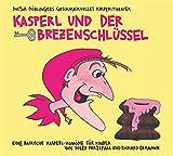 Kasperl und der Brezenschlüssel: 20 Jahre Doctor Döblingers geschmackvolles Kasperltheater. Die Jubiläums-Doppel-CD. Eine bairische Kasperl-Komödie für Kinder ab 5 Jahren und Erwachsene