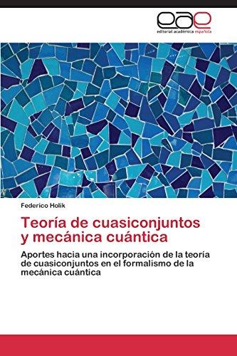 Descargar Libro Teoria De Cuasiconjuntos Y Mecanica Cuantica Holik Federico