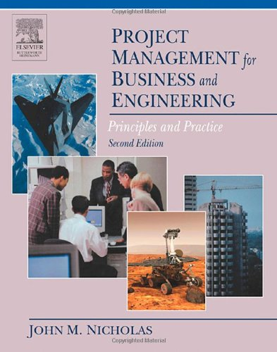 Project Management for Business and Engineering, Second Edition: Principles and Practice