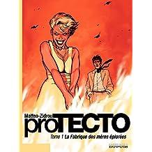 """Protecto - Tome 1 - La fabrique des mères éplorées (Dupuis """"Grand Public"""") (French Edition)"""
