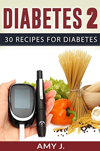 Diabetes 2: 30 Recipes for Diabetes (Healthy Lifestyle, Health, Diabetes, Diet, Energy, Low Blood Sugar)