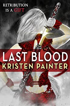 Last Blood (House of Comarré) by [Painter, Kristen]