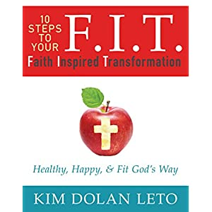 F.I.T.: Faith Inspired Transformation