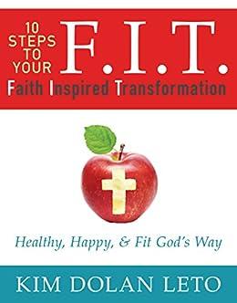 F.I.T.: Faith Inspired Transformation by [Leto, Kim Dolan]