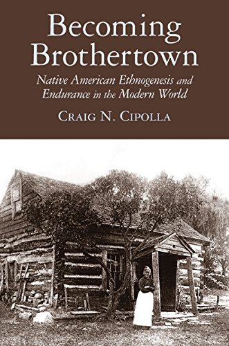 Becoming Brothertown: Native American Ethnogenesis and Endurance in the Modern World (Archaeology of Indigenous-Colonial