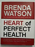 The Heart of Perfect Health, Brenda Watson, 0980216370