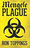 Mengele Plague, Ron Toppings, 1497384990