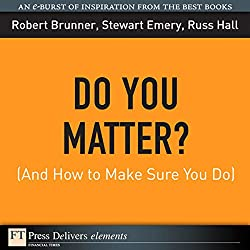 Do You Matter? (And How to Make Sure You Do)