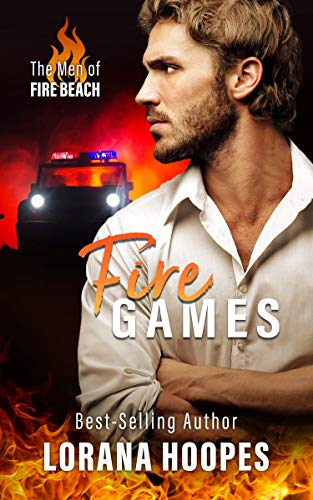 Fire Games: A Christian Suspense and Romance (The Men of Fire Beach Book 1) by [Hoopes, Lorana]