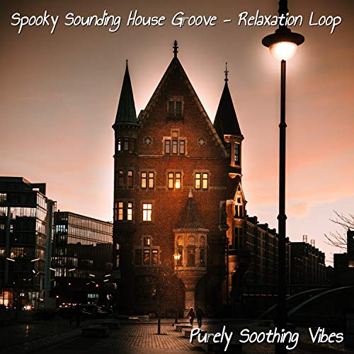 Spooky Sounding House Groove - Relaxation -