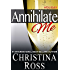 Annihilate Me: Holiday Edition (Annihilate Me, Vol. 5) (The Annihilate Me Series)