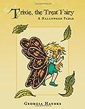 Trixie, the Treat Fairy, Georgia Haynes, 1438976585