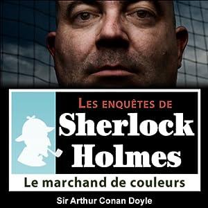 Le marchand de couleurs (Les enquêtes de Sherlock Holmes 44) | Livre audio