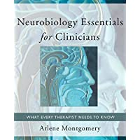 Neurobiology Essentials for Clinicians: What Every Therepist Needs to Know: 0