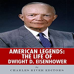 American Legends: The Life of Dwight D. Eisenhower Audiobook