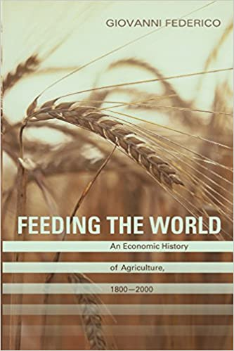 Feeding the world an economic history of agriculture 1800 2000 feeding the world an economic history of agriculture 1800 2000 the princeton economic history of the western world giovanni federico 9780691138534 fandeluxe Images