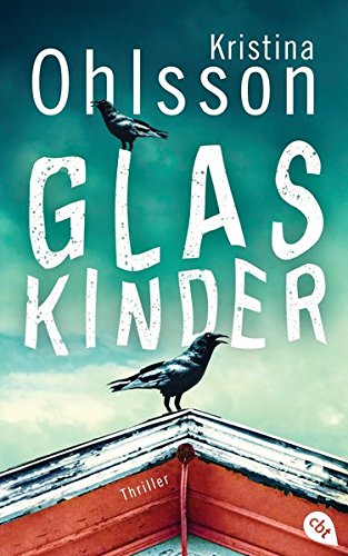Glaskinder Kristina Ohlsson Die Thriller-Reihe|cbt Taschenbücher