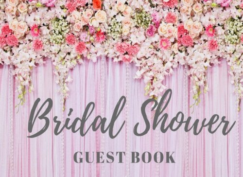Wedding Shower Book - Bridal Shower Guest Book: Enter Names & Addresses, Advice, Wishes, or Comments, with Gift Recorder, Pink Flower Spray (Elite Guest Book)
