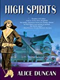 High Spirits, Alice Duncan, 1594146950