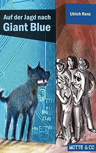 Auf der Jagd nach Giant Blue (Motte & Co)