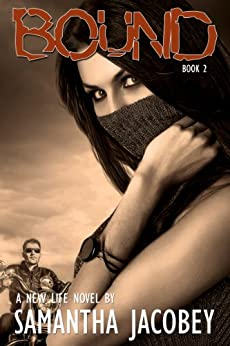 Bound (A New Life Book 2) by [Jacobey, Samantha]