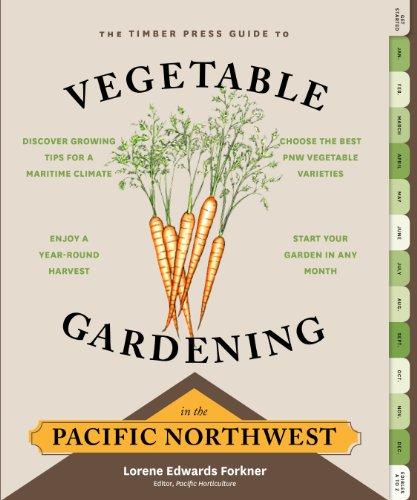 The Timber Press Guide to Vegetable Gardening in the Pacific Northwest (Regional Vegetable Gardening Series) (Timber Table Round)