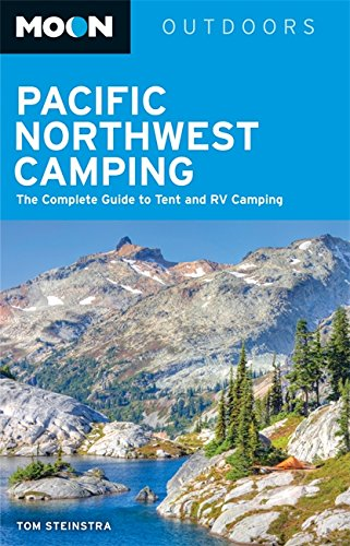 Moon Pacific Northwest Camping: The Complete Guide to Tent and RV Camping in Washington and Oregon (Moon Outdoors) (Best Places Camp Oregon Coast)
