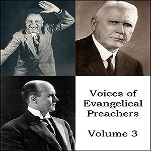 Voices of Evangelical Preachers - Volume 3 Speech