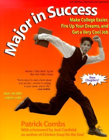 Major in Success: Make College Easier, Fire up Your Dreams, and Get a Very Cool Job by Patrick Combs (2000-07-01)