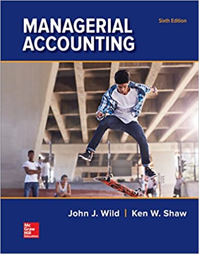 Managerial accounting john j wild ken w shaw barbara chiappetta managerial accounting 6th edition by john j wild fandeluxe Images