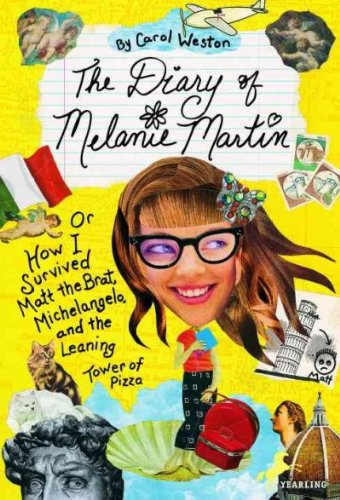 The Diary Of Melanie Martin Or How I Survived Matt The Brat Michelangelo And The Leaning Tower Of Pizza The Diary Of Melanie Martin