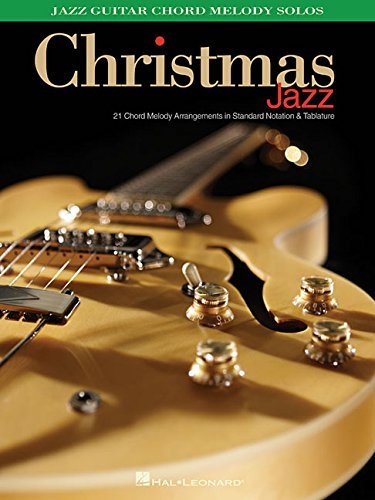 Christmas Jazz: Jazz Guitar Chord Melody Solos (Christmas Jazz Sheet Music)