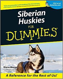 Siberian Huskies For Dummies Diane Morgan 9780764552793 Amazon