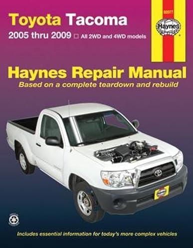 toyota tacoma 2005 2009 haynes repair manual editors of haynes rh amazon com 2008 toyota tacoma repair manual pdf 2007 toyota tacoma repair manual pdf