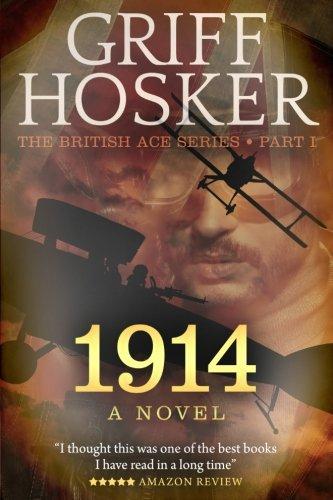 (1914: A Novel (British Ace) (Volume 1))