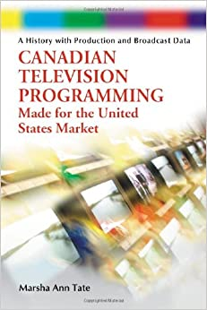 Book Canadian Television Programming Made for the United States Market: A History with Production and Broadcast Data