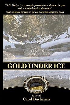 Gold Under Ice (The Vigilante Quartet Book 3) by [Buchanan, Carol]