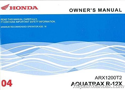 31hw3610 2004 honda arx1200t2 aquatrax r 12x owners manual rh amazon com 2004 honda aquatrax f12x owners manual 2007 honda aquatrax f12x service manual pdf